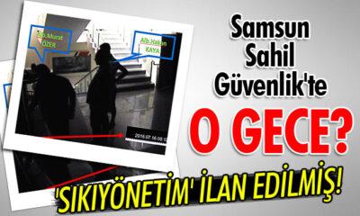 15 Temmuz'da Samsun'da Sıkı Yönetim İlan Edilmiş