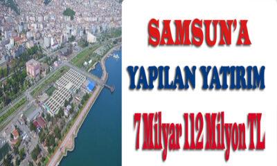 Samsun'a 7 Milyar 112 Milyon TL Yatırım