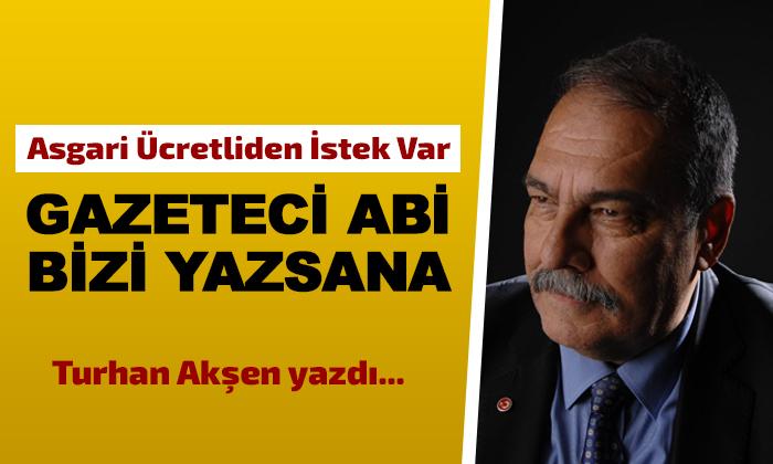 Gazeteci Abi Yazsana Bizi