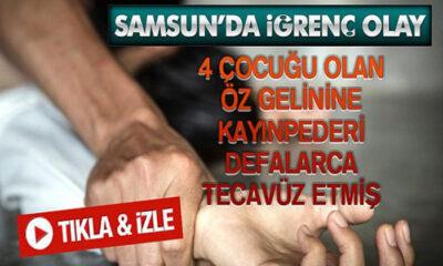 Gelinini Defalarca Tecavüz Etmiş! Samsun'da İğrenç Olay