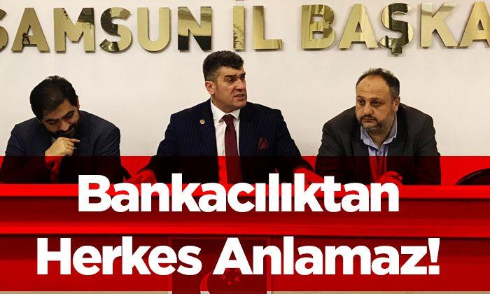 """Başkan Armutçu; """"Bankacılıktan Herkes Anlamaz!"""""""