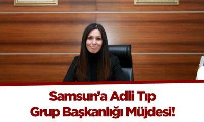Samsun'a Adli Tıp Grup Başkanlığı Kuruluyor